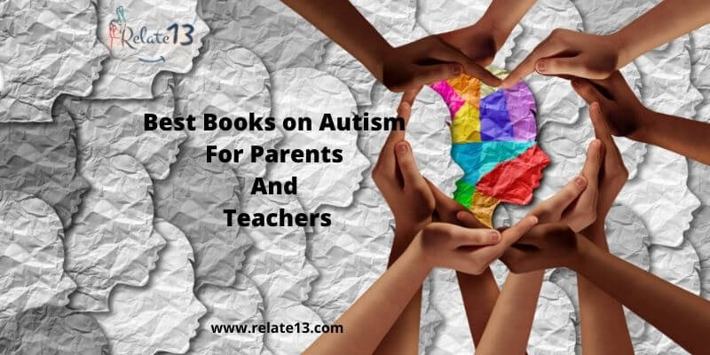 Best Books on Autism For Parents &Teachers - relate13.com