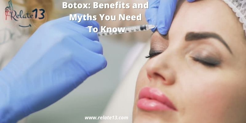 Botox: Benefits and Myths, You Need To Know