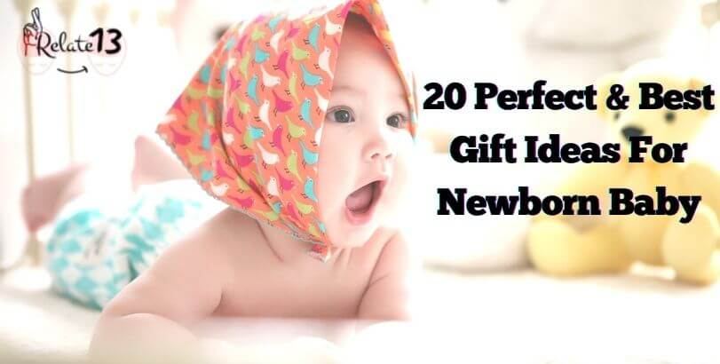 Best gift ideas for newborn baby | A Guide By Relate13.com