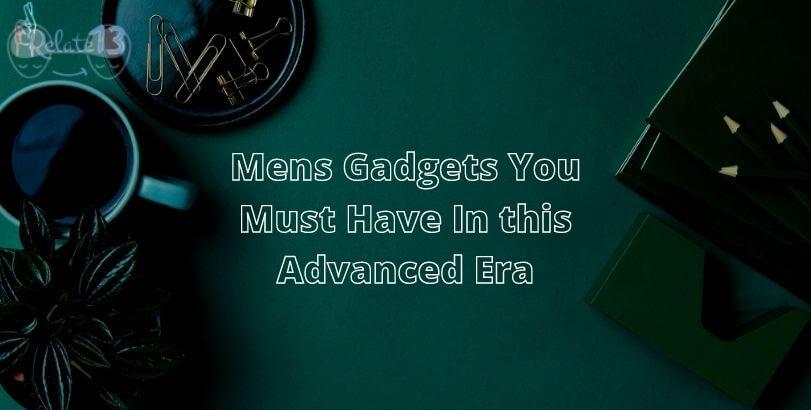 Gadgets for mens