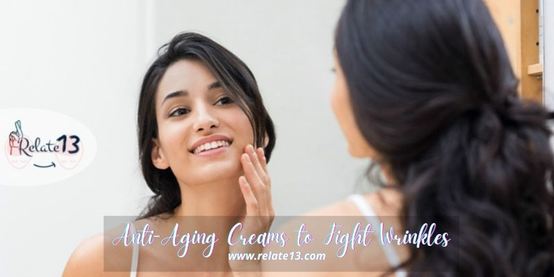Anti-Aging Creams to Fight Wrinkles