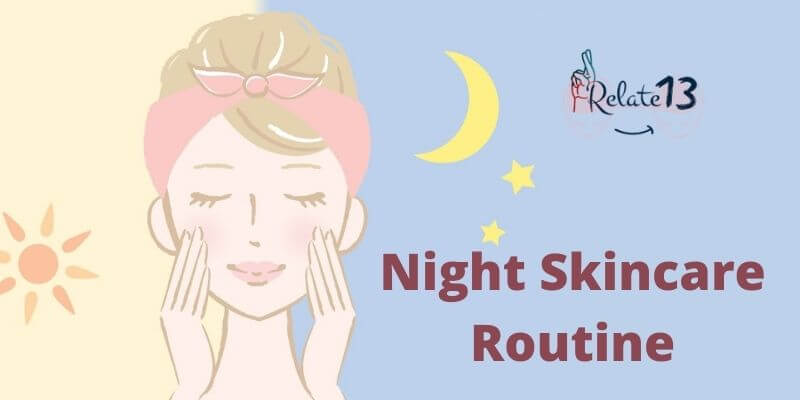 Best Skin Care Routine for Night