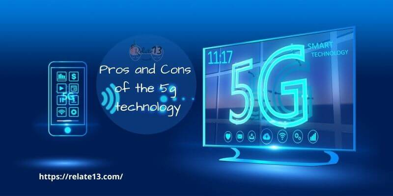 Pros and Cons of the 5G technology