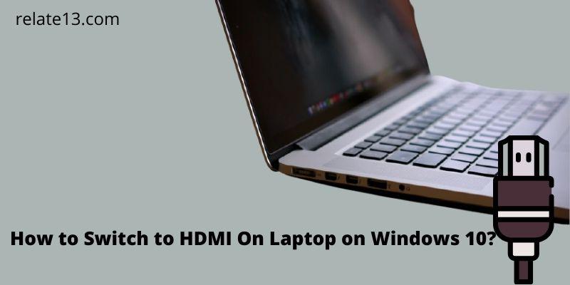 Switch to HDMI Laptop Windows 10