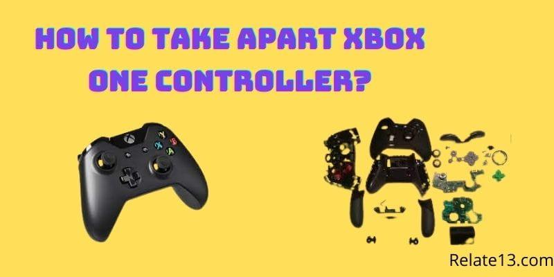 Take apart Xbox One Controller