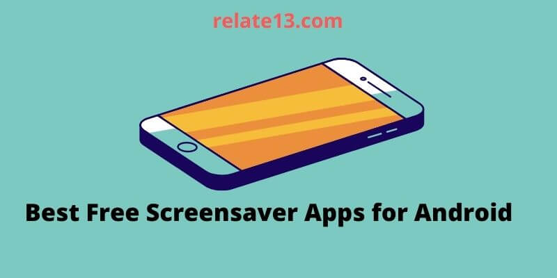 Best Free Screensaver Apps for Android Phones and Tablets