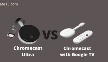 Chromecast Ultra vs Chromecast with Google TV