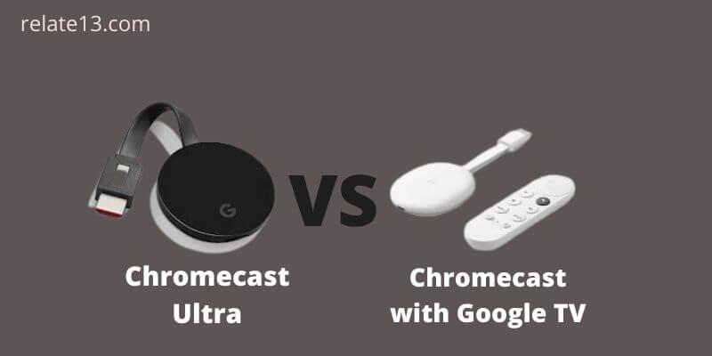 Chromecast Ultra vs Chromecast with Google TV