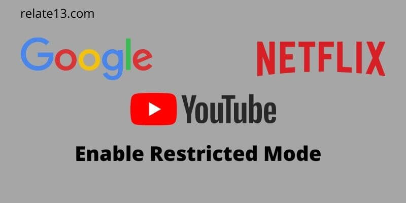 Enable Restricted mode on google, youtube and netflix