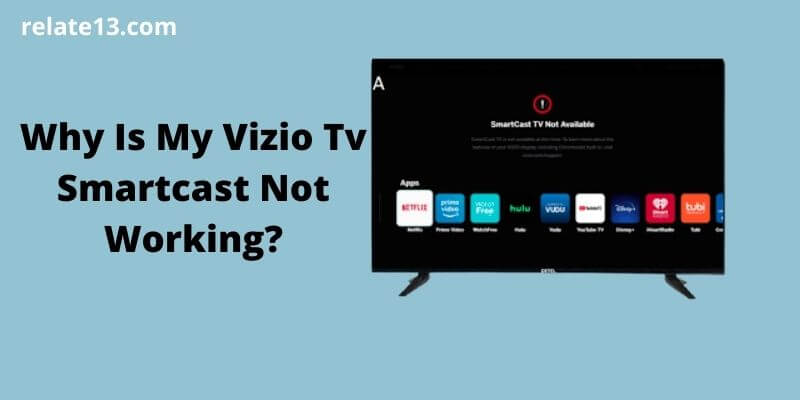 Vizio Tv Smartcast Not Working