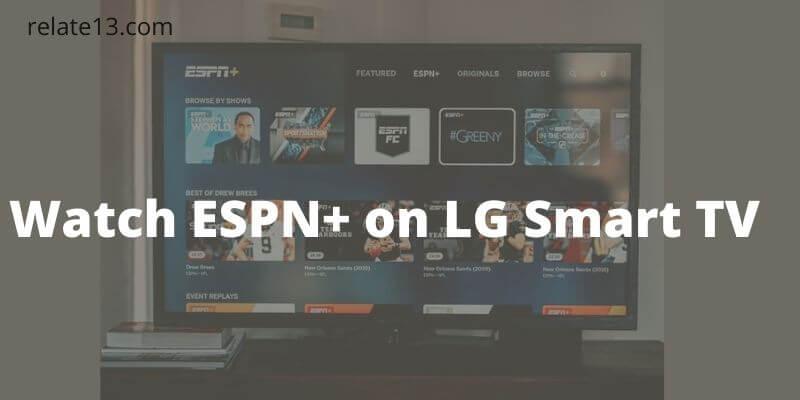 Watch ESPN Plus on LG Smart Tv