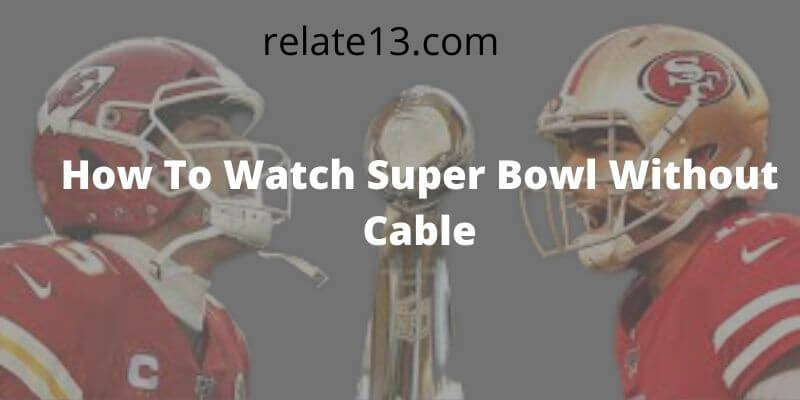 How To Watch Super Bowl Without Cable