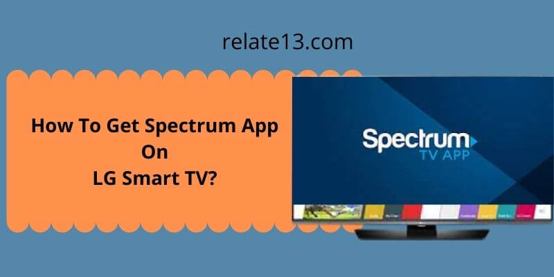 Spectrum App On LG TV