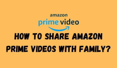 How To Share Amazon Prime Videos with Family