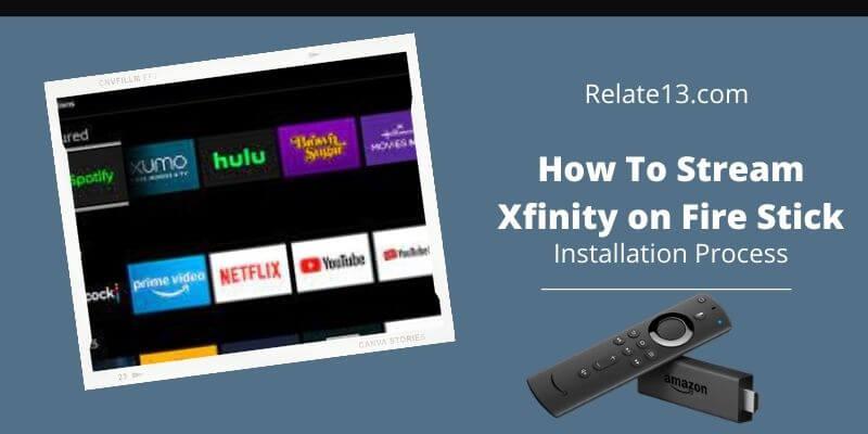 How To Stream Xfinity on Fire Stick