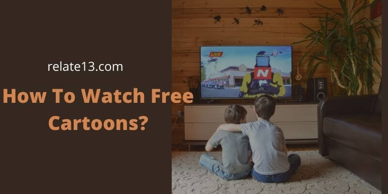 How To Watch Free Cartoons