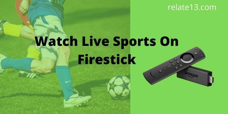 Watch Live Sport On firestick