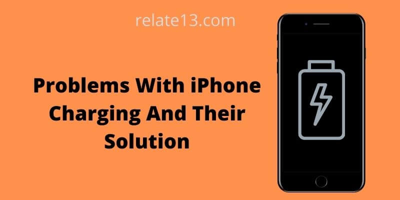 Problems With iPhone Charging And Their Solution