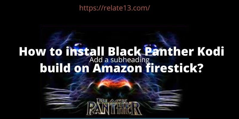 install Black Panther Kodi build on firestick