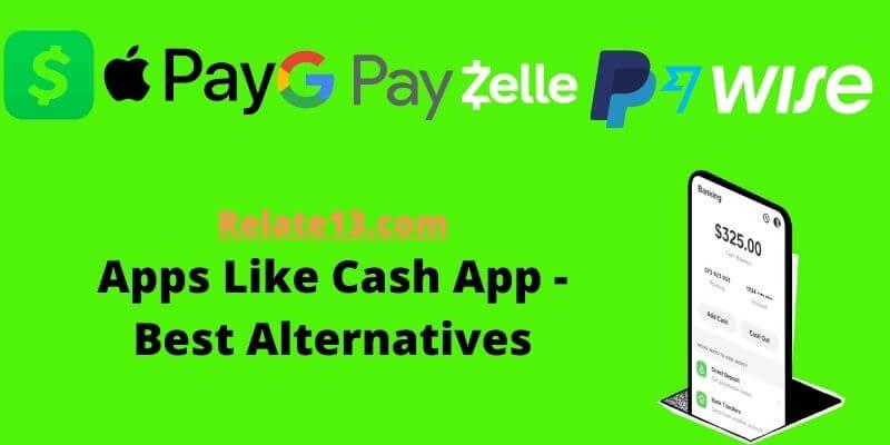 Apps Like Cash App - Best Alternatives