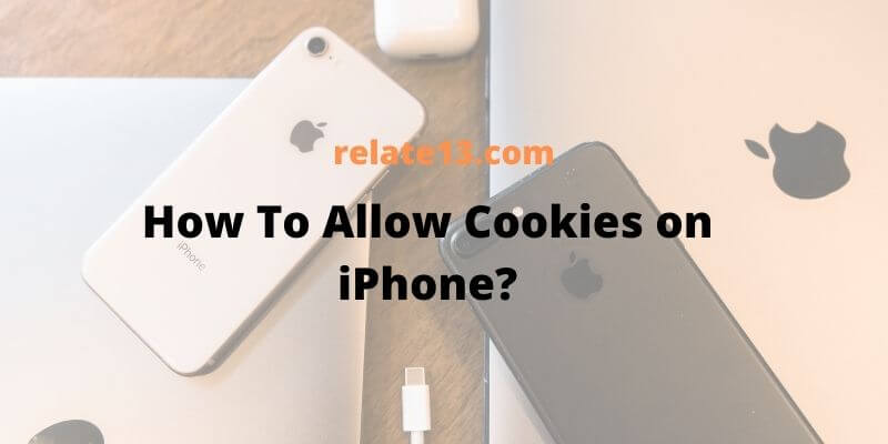 How To Allow Cookies on iPhone