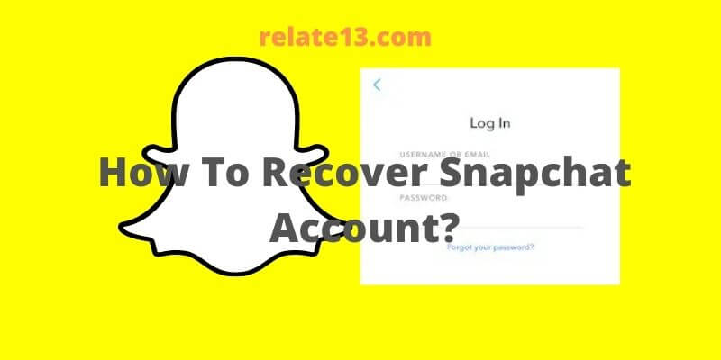How To Recover Snapchat Account