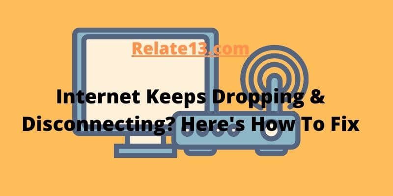 Internet Keeps Dropping-how to fix
