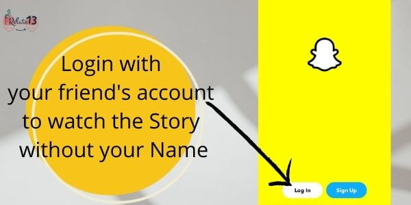 Login with your friend's account - Snapchat