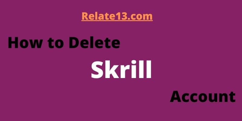 How to Delete Skrill Account