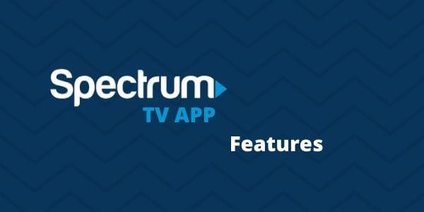 Spectrum Tv App Features