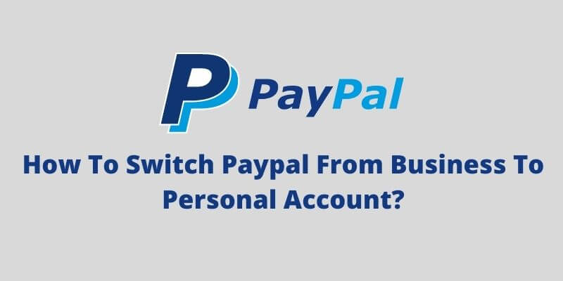 Switch Paypal From Business To Personal Account