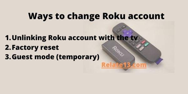 Ways to change Roku account